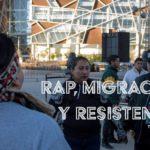 Rap, migración y resistencia