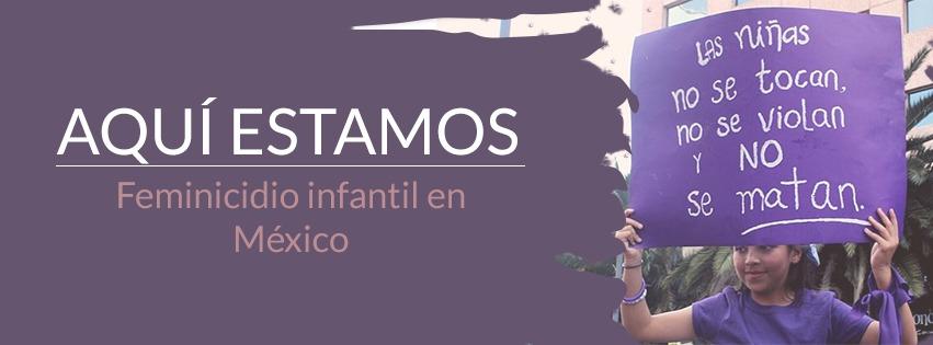 Aquí estamos: feminicidio infantil en México