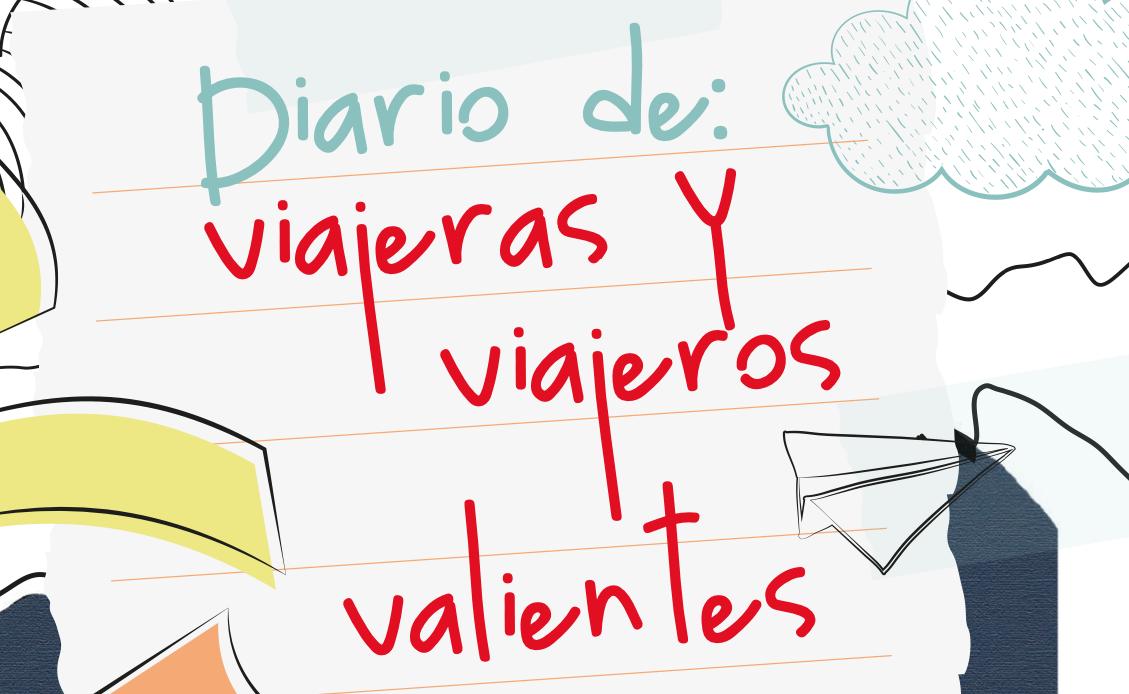 «Viajeros y Viajeras Valientes»: diarios para que la niñez y adolescencia migrante cuenten sus historias